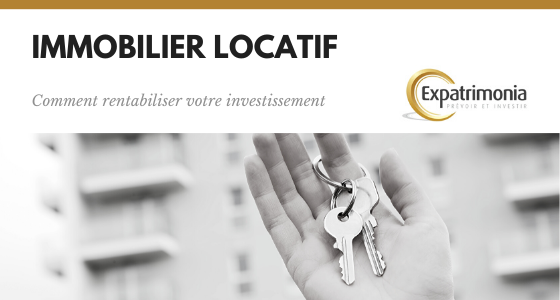 Immobilier locatif _ Comment rentabiliser votre investissement